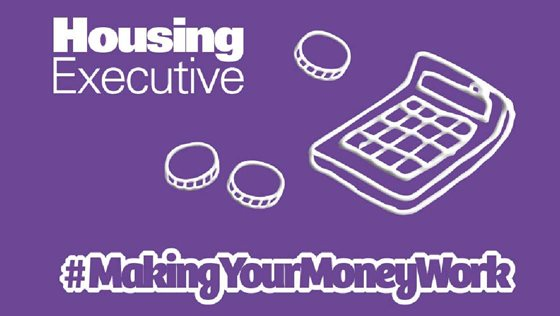 Images of a calculator, coins and the words 'Housing Executive' and 'Making Your Money Work'.