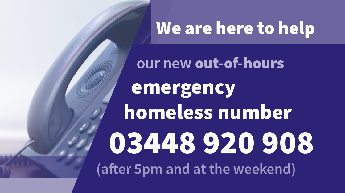 New out-of-hours homelessness number 03448 920 908